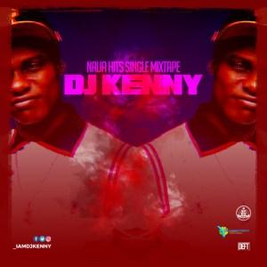 DJ Kenny - Naija Hits Mixtape Ft. Burna Boy, King Perryy, Wizkid & More